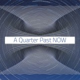 A Quarter Past NOW - John Major Jenkins